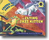 Freddie the Frog® and the Flying Jazz Kitten