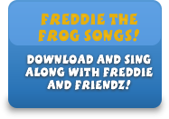 Download and Sing Along with Freddie and Friendz!